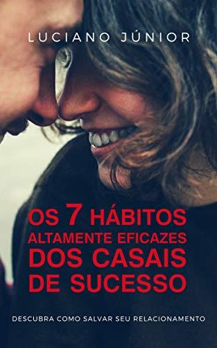 Os 7 Hábitos Altamente Eficazes dos Casais de Sucesso