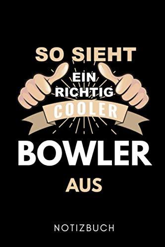 SO SIEHT EIN RICHTIG COOLER BOWLINGSPIELER AUS NOTIZBUCH: A5 WOCHENPLANER Geschenk für Bowlingspieler | Bowlingbuch | Kegeln | Bowling | Kegelspiel | Mannschaft | Bowlingfan | Bowler | Sport | Männer