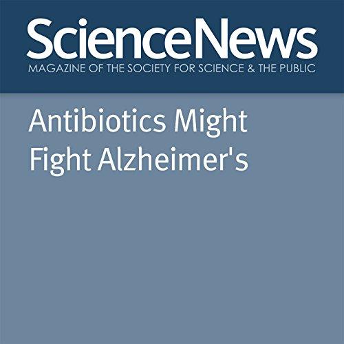 Antibiotics Might Fight Alzheimer's audiobook cover art