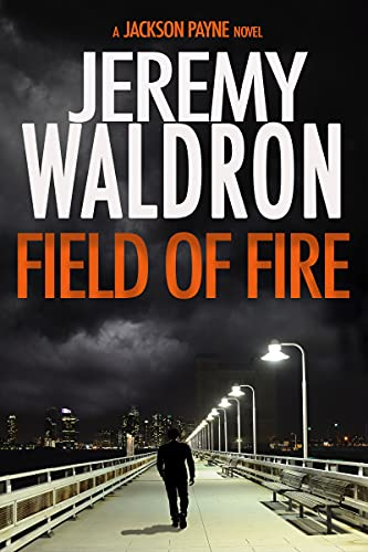 FIELD OF FIRE (A Jackson Payne Mystery Thriller) (English Edition)