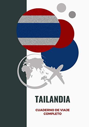 Cuaderno de viaje completo - TAILANDIA: Diario de Viaje, Cuaderno Temático, Cuaderno de Tapa Dura para Organizar y…