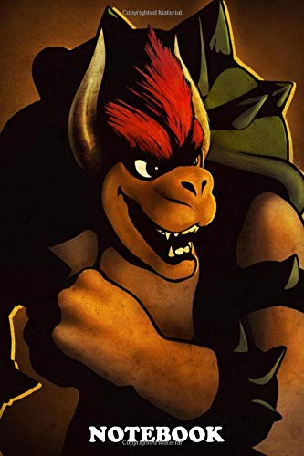 Notebook: Bowser , Journal for Writing, College Ruled Size 6