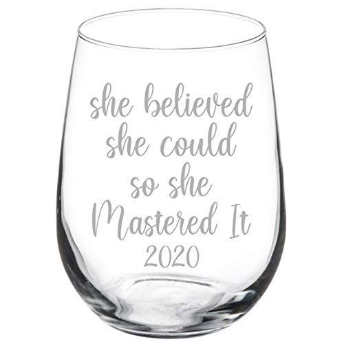 Wine Glass Goblet She Believed She Could So She Mastered It 2020 Graduation Masters Degree(17 oz Stemless)