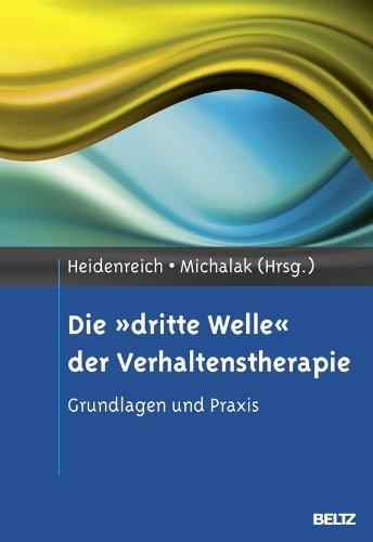 Die »dritte Welle« der Verhaltenstherapie: Grundlagen und Praxis von Heidenreich. Thomas (2013) Gebundene Ausgabe
