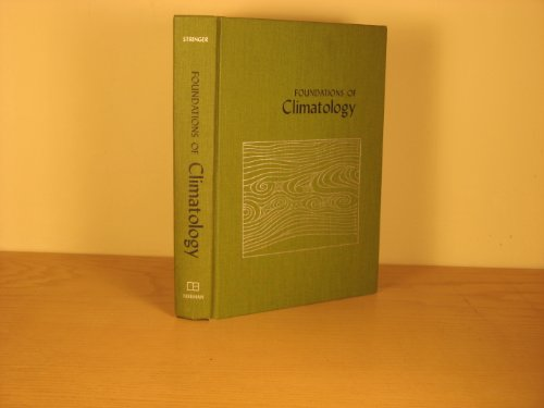 Foundations of Climatology: An Introduction to Physical, Dynamic, Synoptic and Geographical Climatology