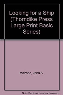 Looking for a Ship (Thorndike Press Large Print Basic Series) Lrg edition by McPhee, John A. (1991) Hardcover