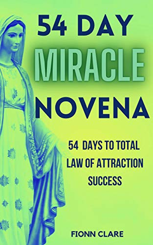 54 Day Miracle Novena: 54 Days t...
