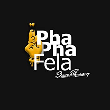 PhaPha Fela