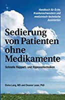 Sedierung von Patienten ohne Medikamente: Schnelle Rapport- und Hypnosetechniken