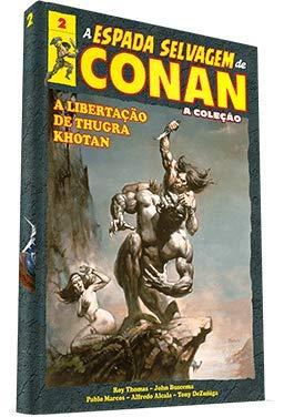 A Espada Selvagem de Conan - Volume 2 - A Libertação de Thugra Khotan - Salvat