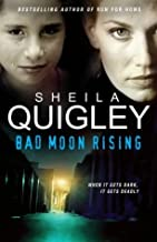 Bad Moon Rising by Sheila Quigley (2005-03-31)