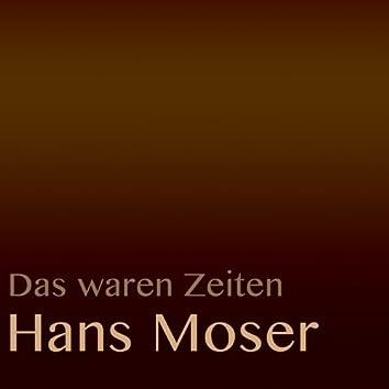 Das waren Zeiten: Hans Moser