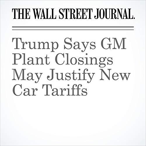 Trump Says GM Plant Closings May Justify New Car Tariffs audiobook cover art