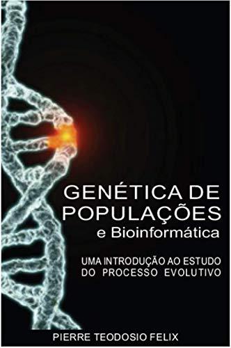 Genética de Populações e Bioinformática: uma introdução ao estudo do processo evolutivo