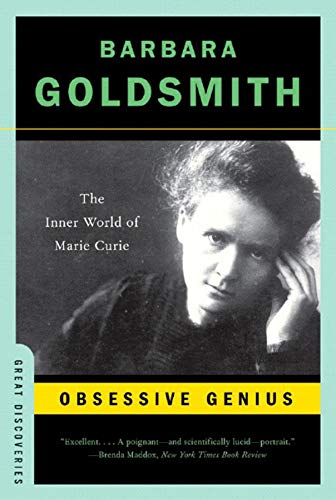 Obsessive Genius – The Inner World of Marie Curie (Great Discoveries)