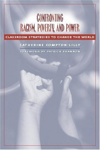 Confronting Racism, Poverty, and Power: Classroom Strategies to Change the World