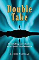 Double take: 50 Uplifting true stories of personal synchronicity