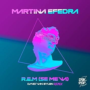 R.E.M. (Se Me Va) (David Van Bylen Remix)