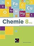 Chemie – Bayern / Chemie Bayern 8 NTG: Chemie für Gymnasien / Chemie für die 8. Jahrgangsstufe an naturwissenschaftlich-technologischen Gymnasien (Chemie – Bayern: Chemie für Gymnasien)