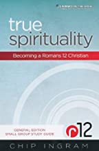 Small Group Study Guide For True Spirituality General Edition By: Chip Ingram - Living On The Edge 2013 Paperback
