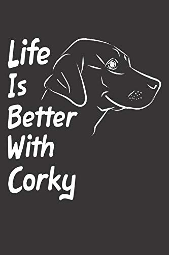 Life Is Better With Corky: Blank Dotted Male Dog Name Personalized & Customized Labrador Notebook Journal for Women, Men & Kids. Chocolate, Yellow & ... & Christmas Gift for Dog Lover & Owner.