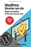 WordPress - Sécuriser votre site et bloquer les hackers: Guide