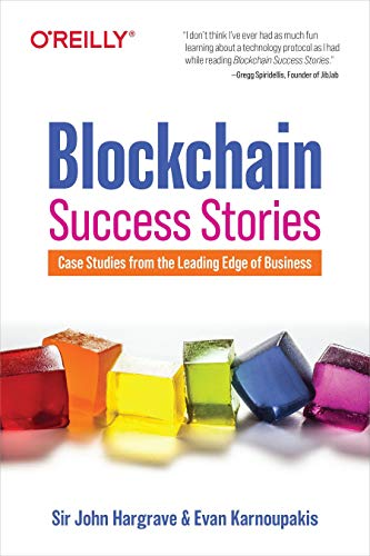 Blockchain Success Stories: Case Studies from the Leading Edge of Business Front Cover