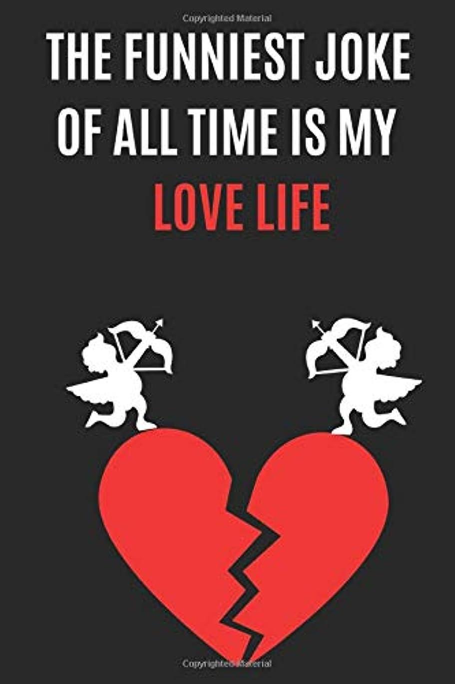 ミスペンド期間たるみThe Funniest Joke of all time is my Love Life: A Zany journal for the Grumpy lover