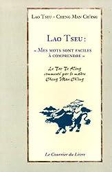 Lao Tseu, Mes mots sont faciles à comprendre, Conférences sur le Tao Te King de Cheng Man Ching, traduction en anglais de Tam Gibbs, traduction en français de Serge Mairet