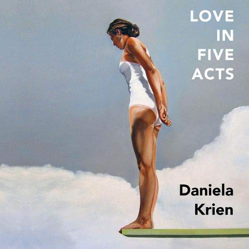 Love in Five Acts Audiobook By Daniela Krien, Jamie Bulloch - translator cover art
