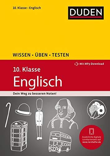 Wissen – Üben – Testen: Englisch 10. Klasse: Mit MP3-Download zum besseren Hörverständnis. Ideal zur Vorbereitung auf Klassenarbeiten. Für Gymnasium und Gesamtschule