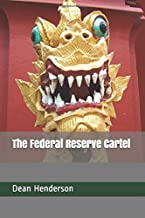 The Federal Reserve Cartel