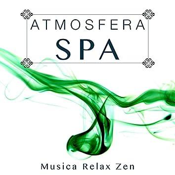 Atmosfera SPA - Musica Relax Zen e Musica Rilassante di Sottofondo Musicale per Bagni Termali, Yoga, Massaggi e per Benessere della Mente e del Corpo