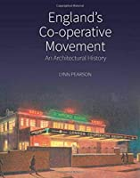 England's Co-operative Movement: An Architectural History (Historic England)