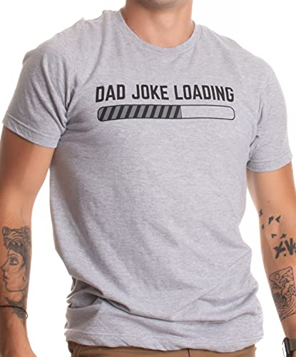 Dad Joke Loading | Funny Father Grandpa Daddy Father's Day Bad Pun Humor T-Shirt-(Adult,L) Grey