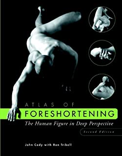 Atlas of Foreshortening: The Human Figure in Deep Perspective (Second Edition)