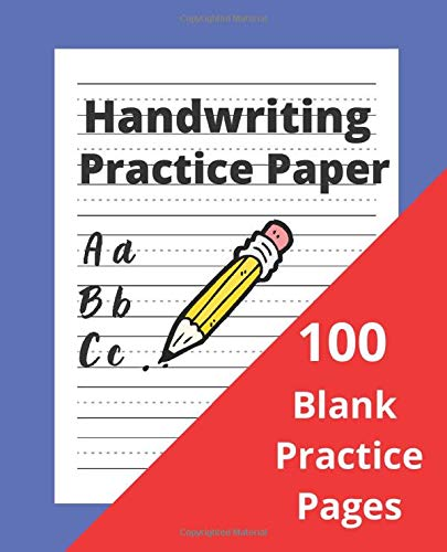 Handwriting Practice Paper with lines for kids: 100 Blank Writing Pages - For Children Learning to Write Letters (Handwriting books)