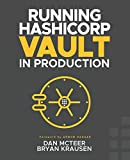 Running HashiCorp Vault in Production