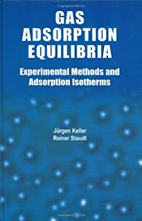 Gas Adsorption Equilibria: Experimental Methods and Adsorptive Isotherms (Microsystems Book 9)