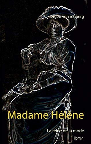 Madame Hélène: La reine de la mode