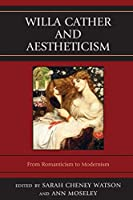 Willa Cather and Aestheticism: From Romanticism to Modernism (The Fairleigh Dickinson University Press Series on Willa Cather In Memory Of Merrill M. Skaggs)
