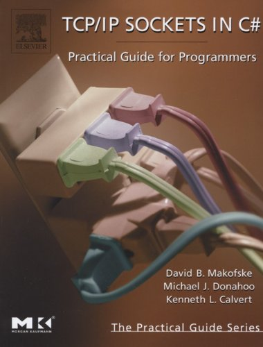 TCP/IP Sockets in C#: Practical Guide for Programmers (The Practical Guides) (English Edition)
