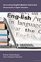 Uncovering English-Medium Instruction: Glocal Issues in Higher Education
