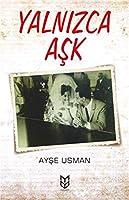 Yalnizca Ask