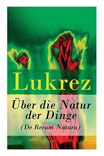 Über die Natur der Dinge (De Rerum Natura)