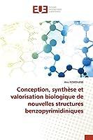 Conception, synthèse et valorisation biologique de nouvelles structures benzopyrimidiniques