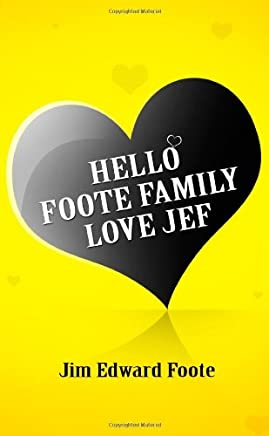 Hello Foote Family Love Jef