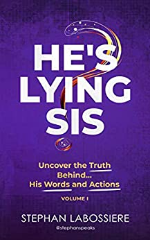 He's Lying Sis: Uncover the Truth Behind His Words and Actions, Volume 1 by [Stephan Labossiere, Stephan Speaks, C. Nzingha Smith]