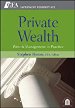 Private Wealth: Wealth Management In Practice (CFA Institute Investment Perspectives Book 1)