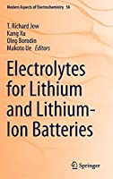 Electrolytes for Lithium and Lithium-Ion Batteries (Modern Aspects of Electrochemistry (58))